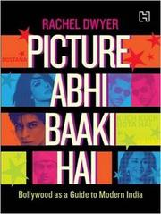 Picture Abhi Baaki Hai: Bollywood as a Guide to Modern India Book Price In India