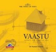 Vaastu Secrets for a Better Life - Written By Dr. Puneet Chawla