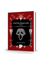 I And The Sleeper Cells (A True Thriller Story)